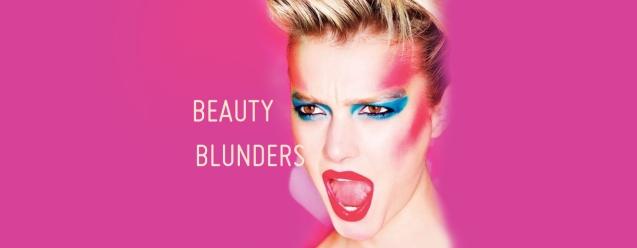 BEAUTY BLUNDER